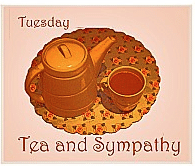 Tuesday Tea and Sympathy