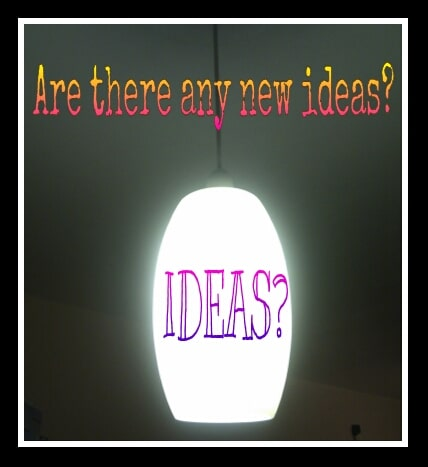 Are there any new ideas?