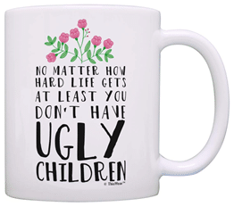 A Gag Gift To Give Mother Who Has Sense Of Humor She Will Enjoy Sipping Her Coffee In This Mug Every Morning Feeling Amused About The Funny Wording